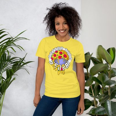 Better Than Senpai Pizza Unisex T-Shirt (Yellow)