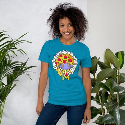 Better Than Senpai Pizza Unisex T-Shirt (Aqua)